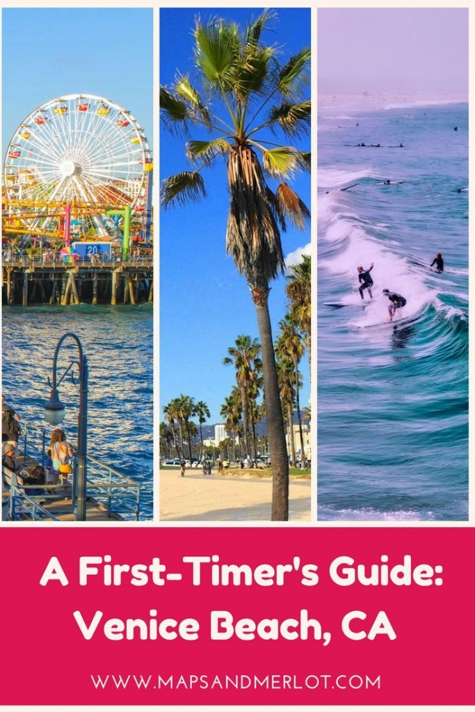 The First Timer's Weekend Guide To Venice Beach, California - California Things To Do Map